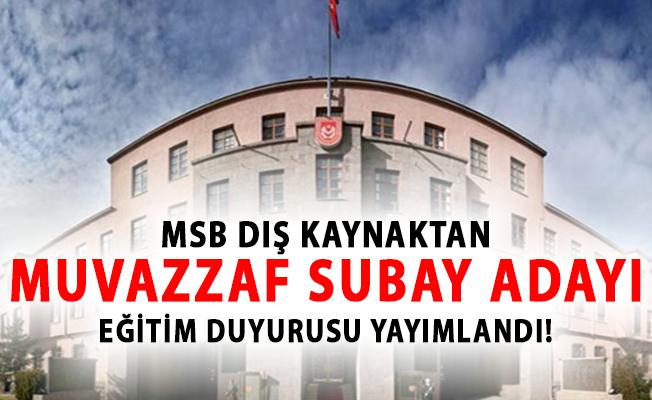 MSB Dış Kaynaktan Hukuk Sınıfı Muvazzaf Subay Adayı Eğitim Duyurusu Yayımlandı!