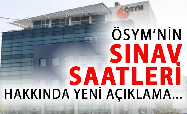 ÖSYM'nin Sınav Saatleriyle Alakalı Olarak Son Dakika Açıklaması!