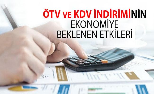 ÖTV ve KDV İndirimlerinin Ekonomiye Beklenen Etkileri