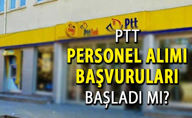 PTT 1100 Personel Alımı Başvuruları Başladı Mı? PTT Personel Alımı Hakkında Tüm Detaylar...