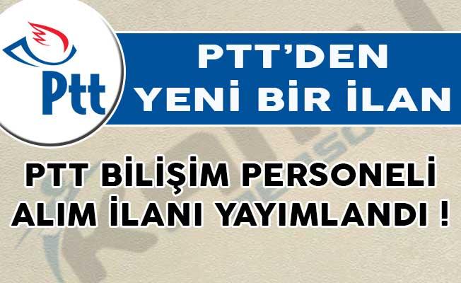 PTT Bilişim Personeli Alım İlanı Yayımlandı!