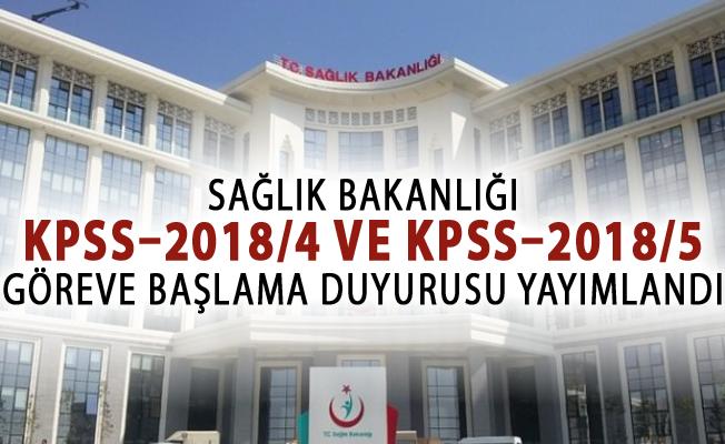 Sağlık Bakanlığı KPSS–2018/4 ve KPSS–2018/5 Göreve Başlama Duyurusu Yayımlandı!