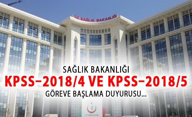 Sağlık Bakanlığı KPSS–2018/4 ve KPSS–2018/5 Göreve Başlama İşlemleri Hakkında Son Dakika Duyurusu!