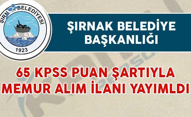 Şırnak Belediyesi 65 KPSS Puan Şartıyla Memur Alım İlanı Yayımladı