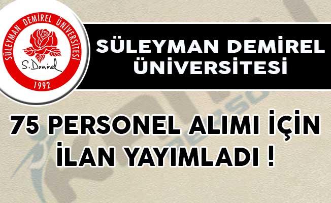Süleyman Demirel Üniversitesi 75 Personel Alımı İçin İlan Yayımladı!