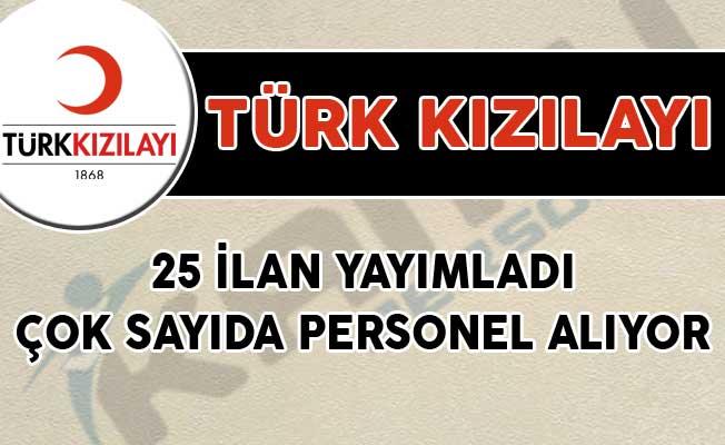 Türk Kızılayı Tarafından Yayımlanan 25 İlanla Beraber Çok Sayıda Personel Alımı Yapılıyor!