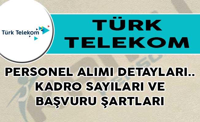 Türk Telekom Personel Alımı Detayları! Kadro Sayıları ve Başvuru Şartları