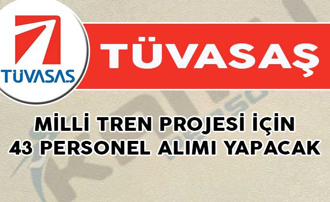 TÜVASAŞ Milli Tren Projesi İçin 43 Personel Alımı Yapacak!
