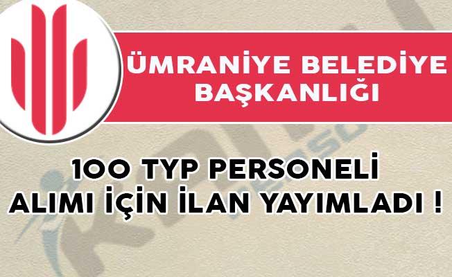 Ümraniye Belediye Başkanlığı 100 TYP Personeli Alımı İçin İlan Yayımladı!