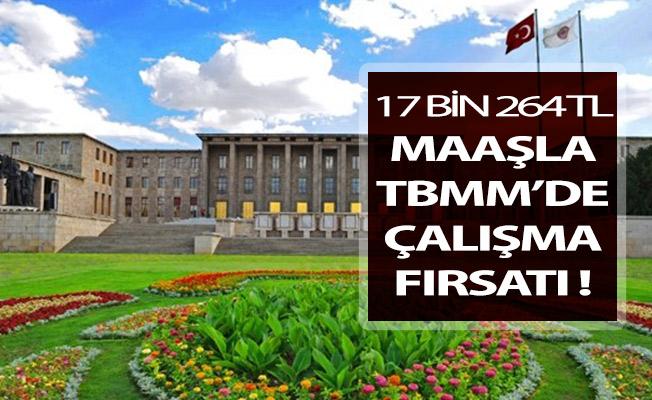 17 Bin Maaşla TBMM'de Çalışma Fırsatı ! Kamu Personeli Alımı Yapılıyor