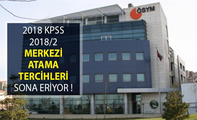 2018 KPSS 2018/2 Merkezi Atama Tercihleri Sona Eriyor!
