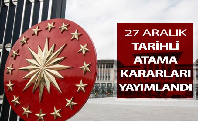 27 Aralık 2018 Tarihli Atama Kararları Resmi Gazete'de Yayımlandı