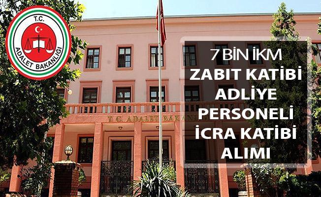 Adalet Bakanlığı 7 Bin İKM - Zabıt Katibi - İcra Katibi - Adliye Personeli Alımı ! Genel Şartlar ve Başvuru Detayları