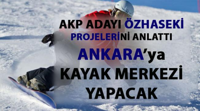 AKP Adayı Özhaseki Ankara için yapacağı projeleri anlattı