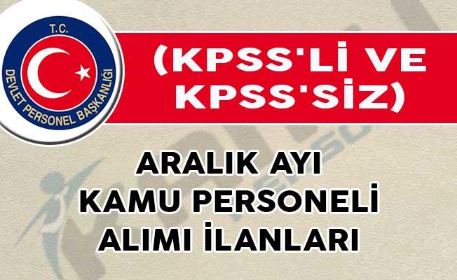 Aralık Ayı Kamu Personeli Alımı İlanları (KPSS'li ve KPSS'siz)