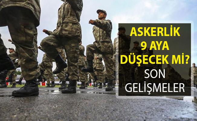 Askerlik Süresi Son Dakika! Askerlik 9 Aya Düşecek Mi?