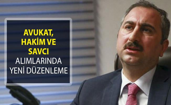 Bakan Gül Açıkladı! Avukat, Hakim Ve Savcı Alımlarında Yeni Düzenleme