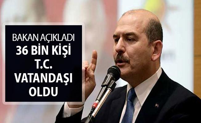 Bakan Soylu Açıkladı: 36 Bin Kişi Türkiye Cumhuriyeti Vatandaşı Oldu