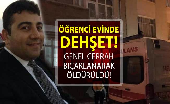 Elazığ'da öğrenci evinde dehşet! Fırat Üniversitesi Hastanesi'nde görevli genel cerrah bıçaklanarak öldürüldü