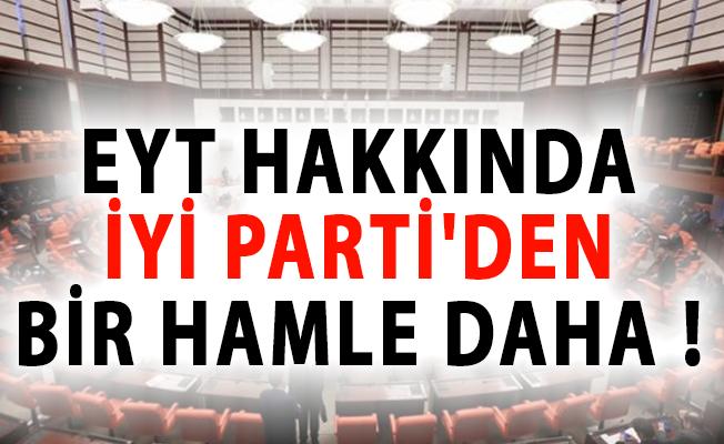 Emeklilikte Yaşa Takılanlar (EYT) Hakkında İYİ Parti'den Bir Hamle Daha!
