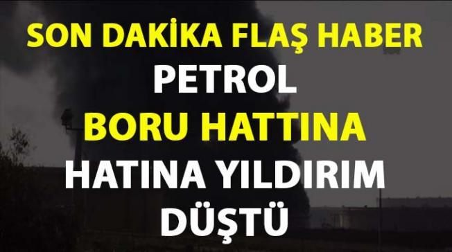 Gaziantep Nurdağın'da yıldırım petrol boru hattının üzerine düştü!