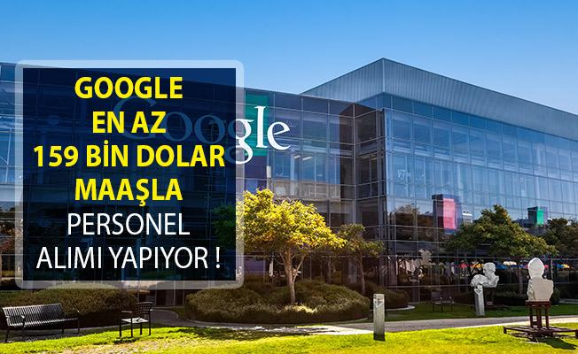 Google En Az 159 Bin Dolar Maaşla Personel Alımı Yapıyor!