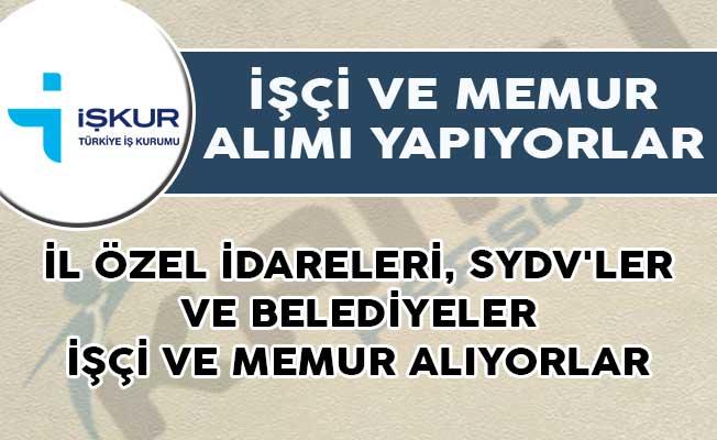 İl Özel İdareleri, SYDV'ler ile Belediyeler İŞKUR Üzerinden Memur ve İşçi Alımları Yapıyorlar!