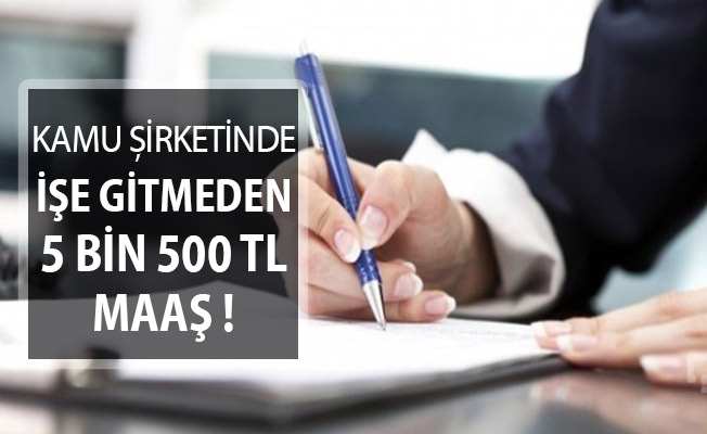 Kamu Şirketinde Hiç İşe Gitmeden 5 Bin 500 TL Maaş !