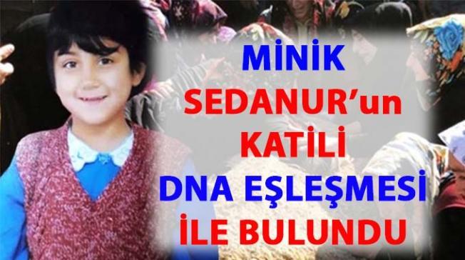 Kars'ta cesedi bulunan minik Sedanur'un katili bulundu