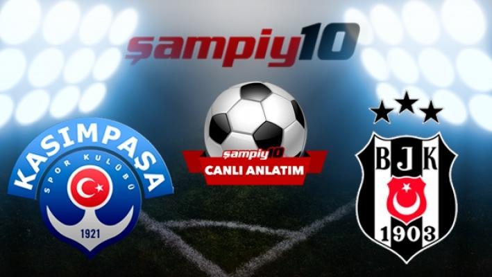 Kasımpaşa- Beşiktaş maçında ilk 11'ler belli oldu
