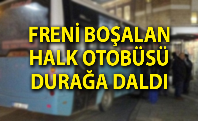 Korkunç Kaza! Freni Boşalan Halk Otobüsü Durağa Daldı
