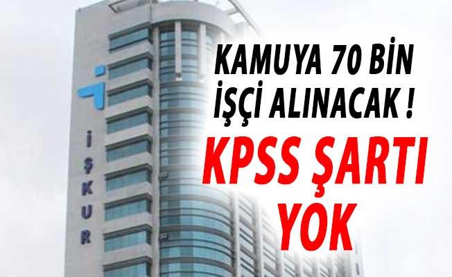 KPSS Şartsız Kamuya 70 Bin Personel Alınacak ! İŞKUR İş İlanı