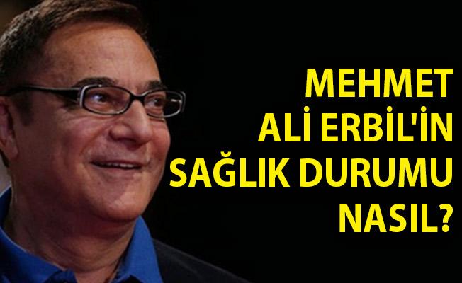 Mehmet Ali Erbil'in Sağlık Durumu Nasıl? Mehmet Ali Erbil Son Dakika!