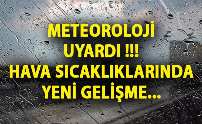 Meteoroloji Genel Müdürlüğü Uyardı! Hava Sıcaklıklarında Yeni Gelişme!