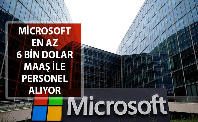Microsoft En Az 6 Bin Dolar Maaş İle Personel Alımı Yapıyor!