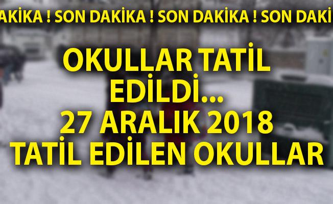 Okullar Tatil Edildi! Yarın Hangi Okullar Tatil Edildi? 27 Aralık 2018 Okul Tatili