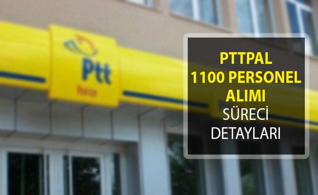PTT 1100 Personel Alımı Başvuru Ekranı! PTT Personel Alımı! PTTPAL 1100 Personel Alımı Süreci Detayları