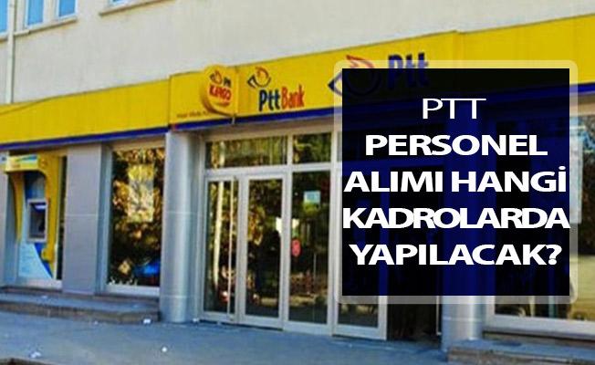 PTT Personel Alımı Hangi Kadrolarda Yapılacak? İşte PTT Kamu Personeli Alımı Detayları