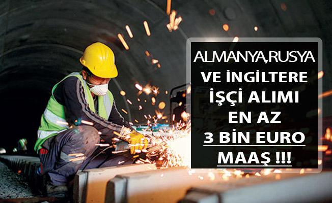 Rusya, Almanya ve İngiltere Türkiye'den İşçi Alıyor ! En Az 3 Bin Euro Maaş Verilecek