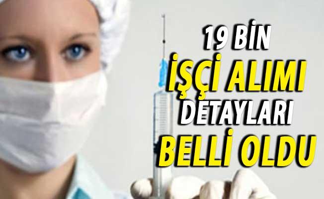 Sağlık Bakanlığı 19 Bin İşçi Alımına İlişkin Detaylar Belli Oldu
