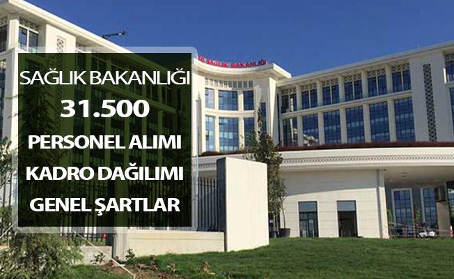 Sağlık Bakanlığı 31 Bin 500 Kamu Personeli Alımı Kadro Dağılımı ve Genel Şartlar