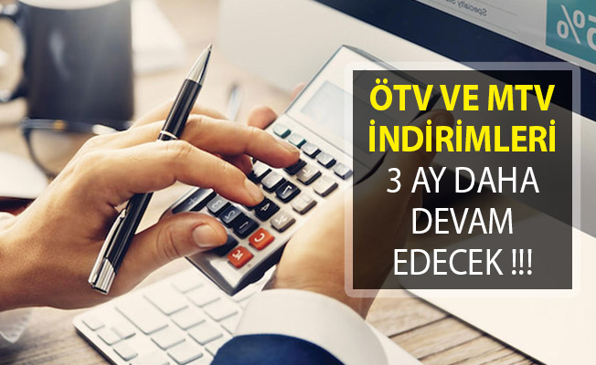 Son Dakika ÖTV ve MTV İndirimleri 3 Ay Daha Devam Edecek!