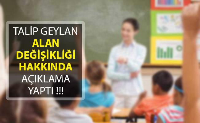 Talip Geylan'dan Öğretmenlerin Alan Değişikliği Hakkında Açıklama!