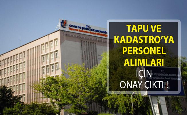 Tapu ve Kadastro Genel Müdürlüğüne Personel Alımı İçin Onay Çıktı!