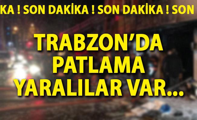 Trabzon'da Patlama Yaralılar Var