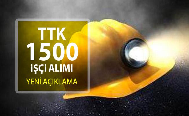 TTK'ya 1500 İşçi Alımında Yeni Açıklama Yapıldı! TTK 1500 madenci alım ilanı yayımlandı mı?