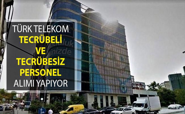 Türk Telekom Tecrübeli ve Tecrübesiz Personel Alımı İçin Yeni İlan Yayımladı!