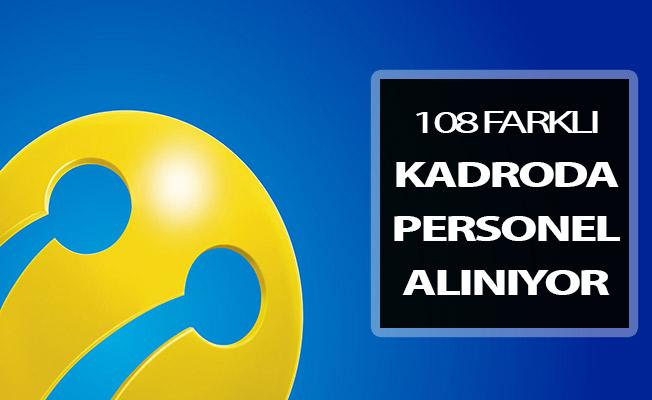 Turkcell 108 Farklı Pozisyonda Personel Alımı Yapıyor ! Stajyer - Yeni Mezun - Deneyimli