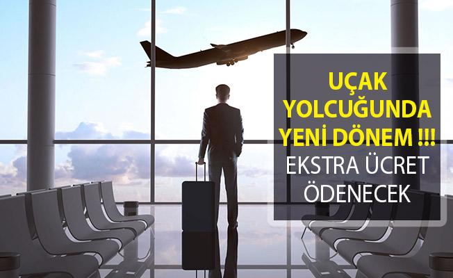 Uçak Yolculuğunda Yeni Dönem Başlıyor! Ekstra Ücret Ödenecek