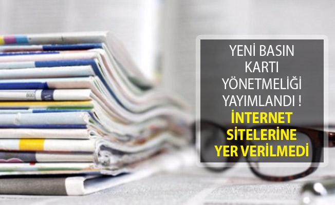 Yeni Basın Kartı Yönetmeliği Resmi Gazete'de Yayımlandı!  İnternet Sitelerine Yer Verilmedi